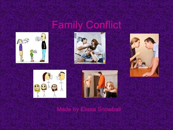 Family Conflict Made by Elissa Snowball