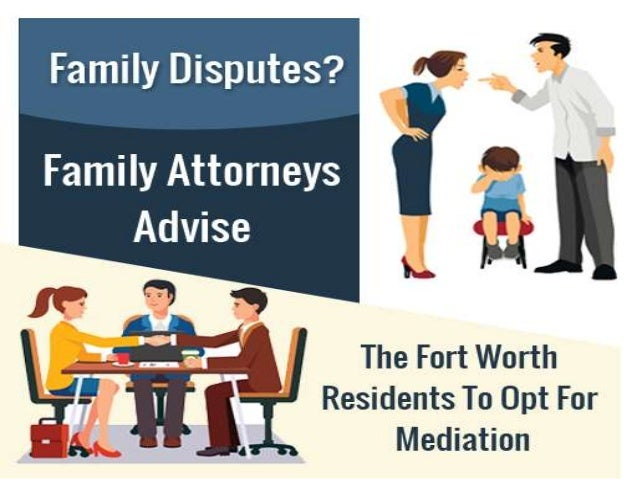 Family Disputes? Family Attorneys Advise The Fort Worth Residents To Opt For Mediation family law attorney Fort Worth - ww...