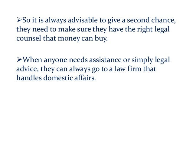 So it is always advisable to give a second chance, they need to make sure they have the right legal counsel that money ca...