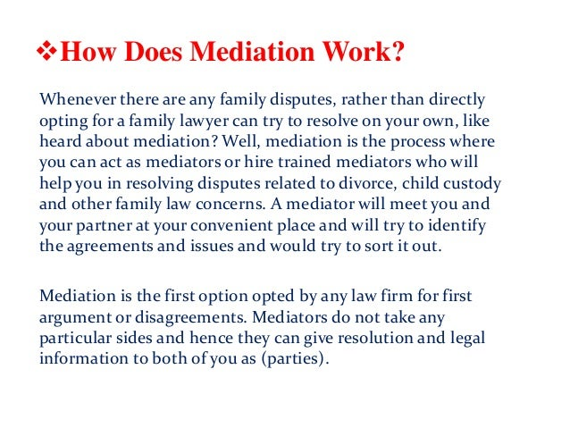 How Does Mediation Work? Whenever there are any family disputes, rather than directly opting for a family lawyer can try ...