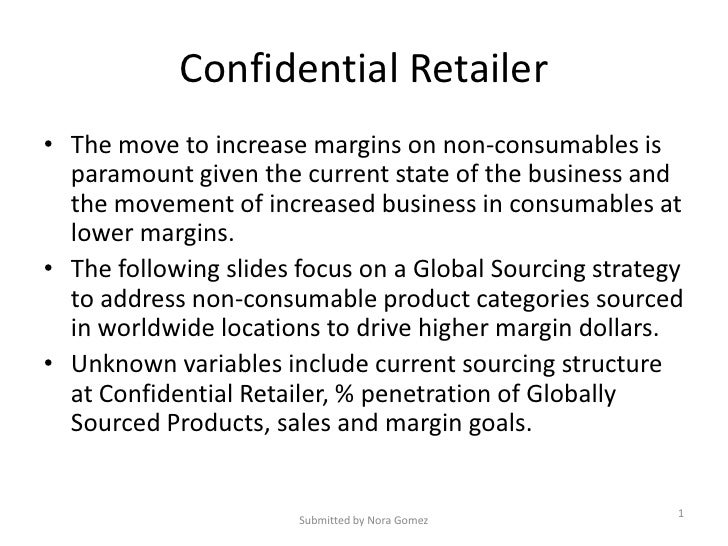 Confidential Retailer • The move to increase margins on non-consumables is   paramount given the current state of the busi...