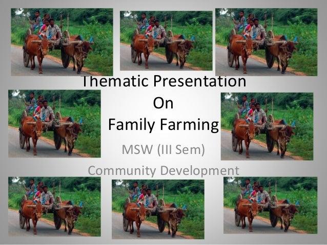 MSW (III Sem) Community Development Thematic Presentation On Family Farming
