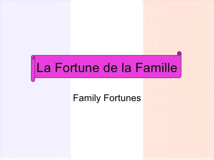 La Fortune de la Famille      Family Fortunes