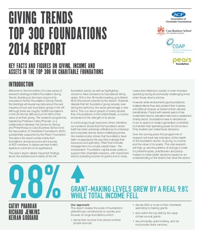GIVING TRENDS TOP 300 FOUNDATIONS 2014 REPORT KEY FACTS AND FIGURES ON GIVING, INCOME AND ASSETS IN THE TOP 300 UK CHARITA...