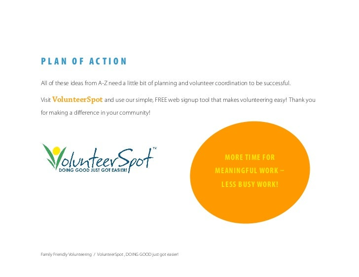 PLAN OF ACTION  All of these ideas from A-Z need a little bit of planning and volunteer coordination to be successful.  Vi...
