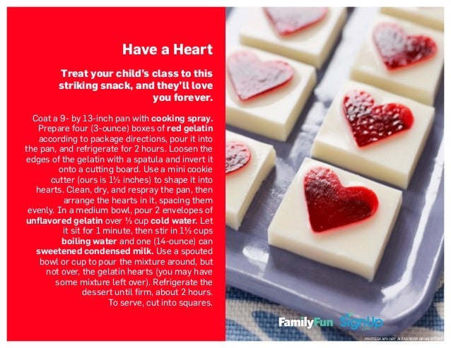 Have a Heart Treat your child's class to this striking snack, and they'll love you forever. Coat a 9- by 13-inch pan with ...