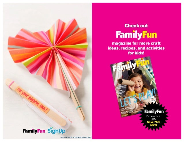 Check out magazine for more craft ideas, recipes, and activities for kids! Full Year Just $3.99 Save 75% NOW PHOTOGRAPH BY...