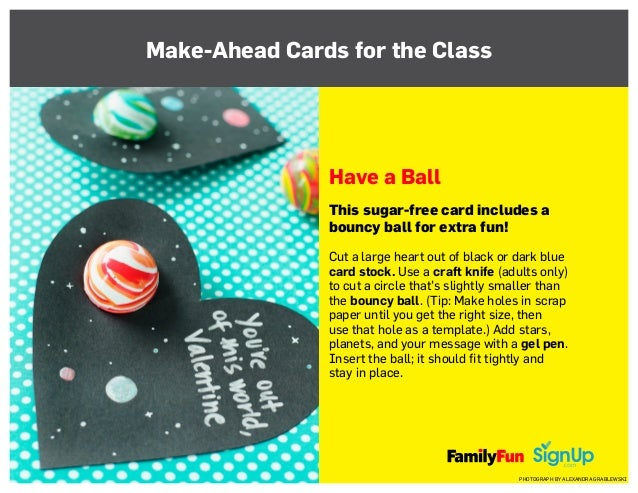 Make-Ahead Cards for the Class Have a Ball This sugar-free card includes a bouncy ball for extra fun! Cut a large heart ou...
