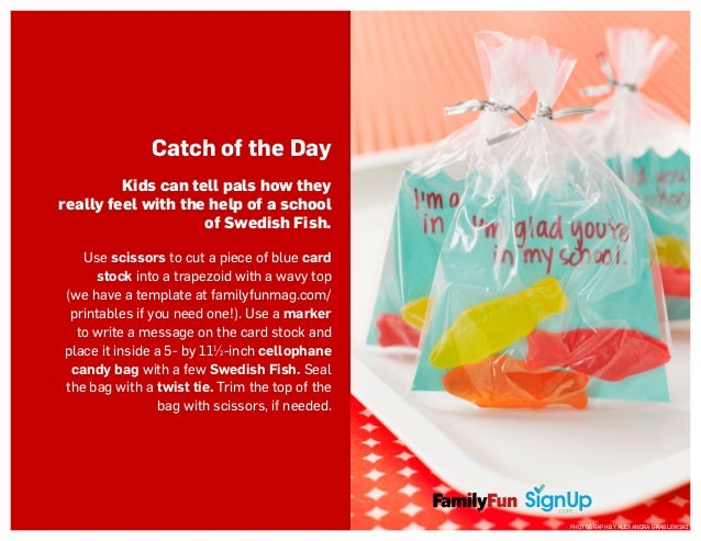 Catch of the Day Kids can tell pals how they really feel with the help of a school of Swedish Fish. Use scissors to cut a ...