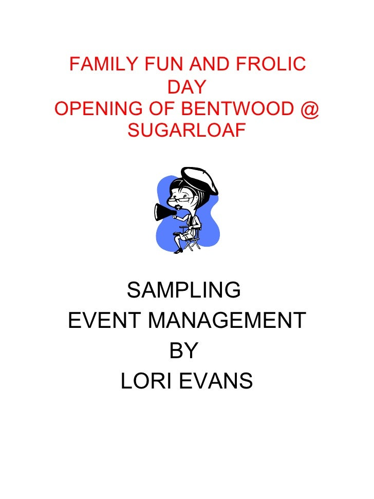 FAMILY FUN AND FROLIC  DAY OPENING OF BENTWOOD @ SUGARLOAF SAMPLING  EVENT MANAGEMENT BY  LORI EVANS