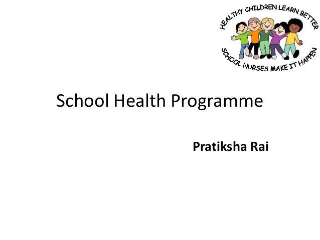 School Health Programme  Pratiksha Rai
