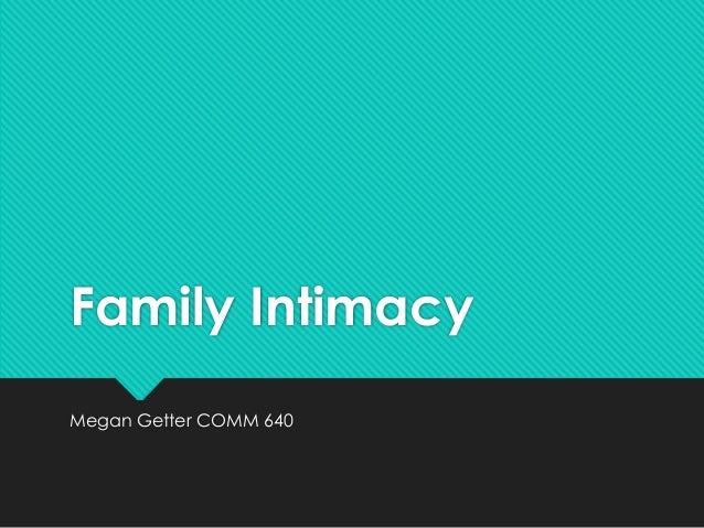 Family Intimacy Megan Getter COMM 640