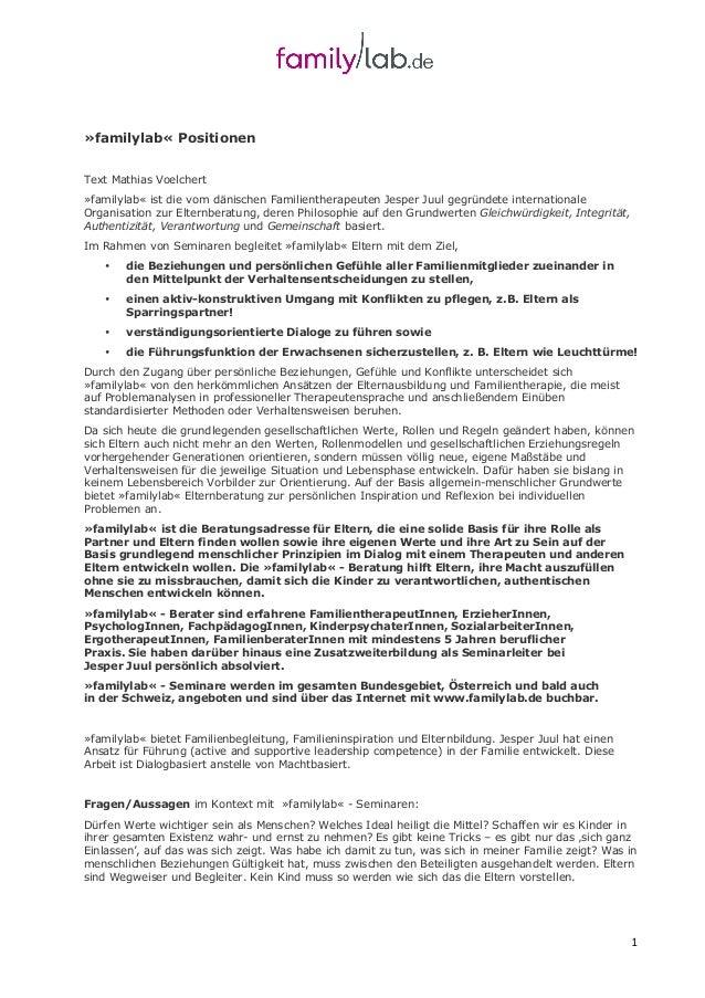 1 »familylab« Positionen Text Mathias Voelchert »familylab« ist die vom dänischen Familientherapeuten Jesper Juul gegründe...