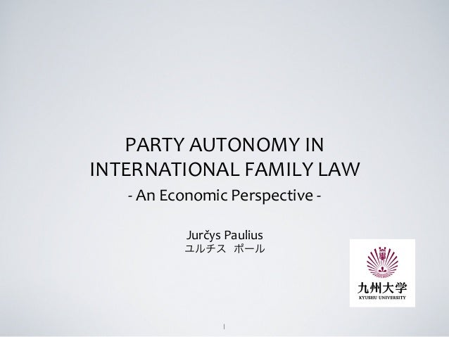 1  PARTY  AUTONOMY  IN     INTERNATIONAL  FAMILY  LAW   -‐  An  Economic  Perspective  -‐    ...