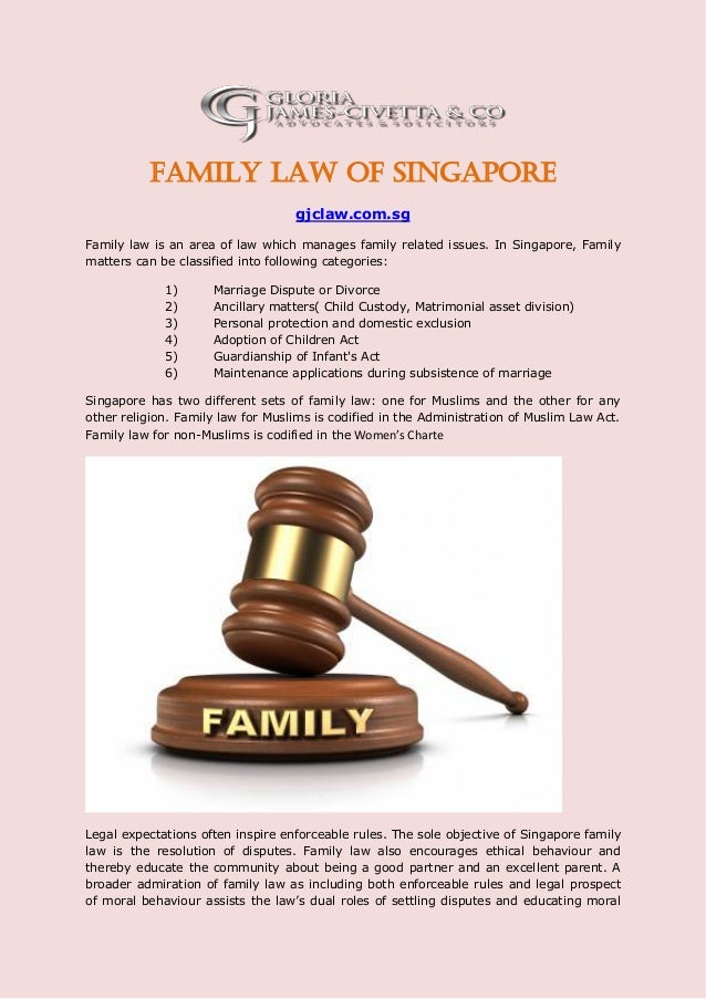 Family Law of Singapore gjclaw.com.sg Family law is an area of law which manages family related issues. In Singapore, Fami...