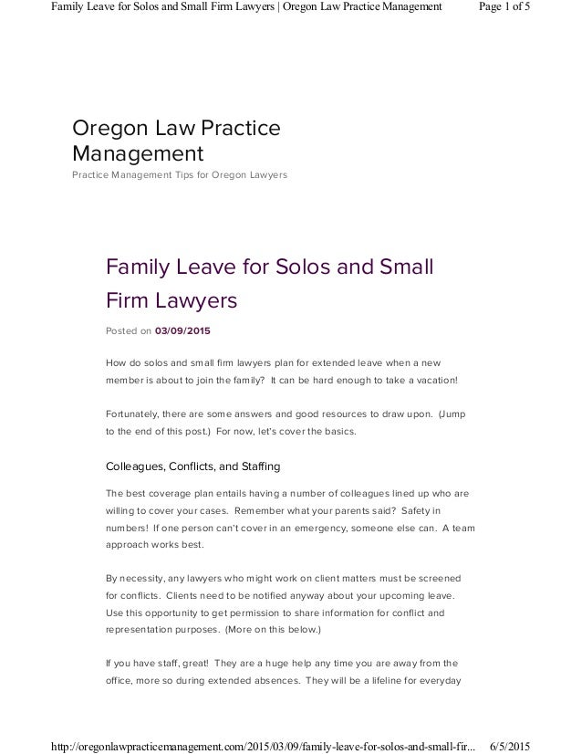 Family Leave for Solos and Small Firm Lawyers Posted on 03/09/2015 How do solos and small firm lawyers plan for extended l...