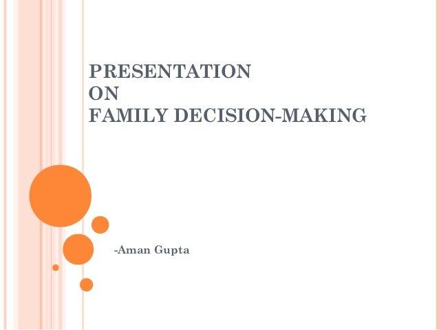 PRESENTATIONONFAMILY DECISION-MAKING  -Aman Gupta