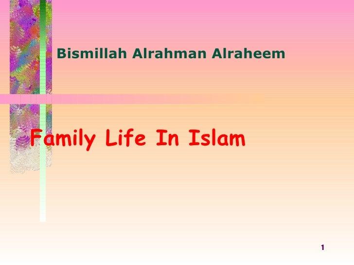 Family Life In Islam Bismillah Alrahman Alraheem