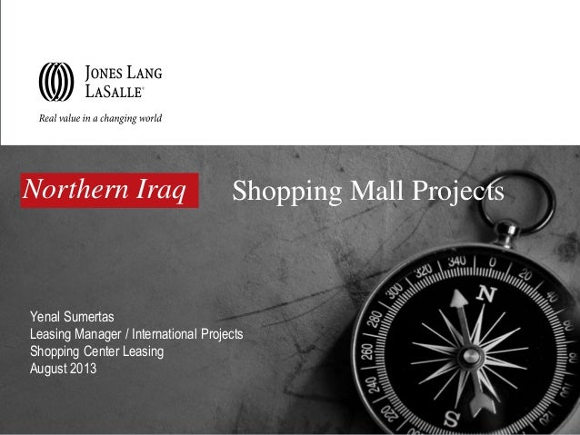 Shopping Mall Projects Yenal Sumertas Leasing Manager / International Projects Shopping Center Leasing August 2013 Norther...