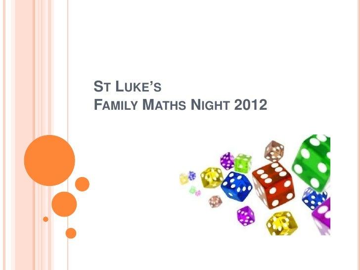 ST LUKE'SFAMILY MATHS NIGHT 2012