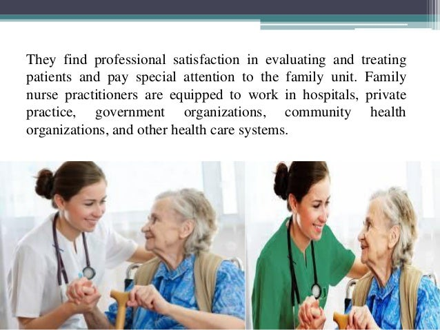 the role of the family nurse practitioner essay View this essay on why i want to be a family nurse practitioner a study published in 1976 helped to establish the meaningful difference between family nurse.