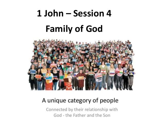 Family of God 1 John – Session 4