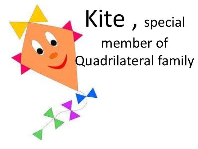 Kite , special member of Quadrilateral family