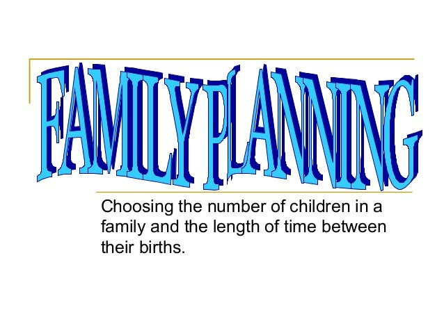Choosing the number of children in afamily and the length of time betweentheir births.