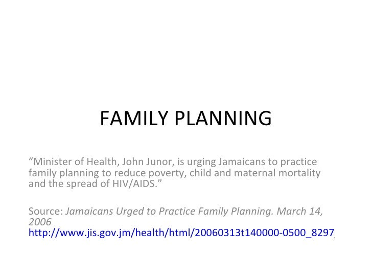"""FAMILY PLANNING""""Minister of Health, John Junor, is urging Jamaicans to practicefamily planning to reduce poverty, child an..."""