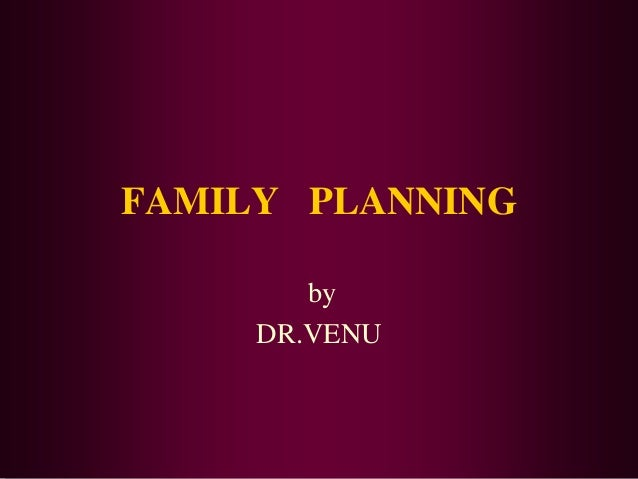 FAMILY PLANNING by DR.VENU