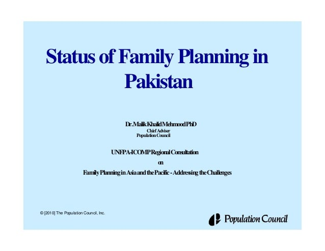 Status of Family Planning in              Pakistan                                            Dr.MalikKhalidMehmoodPhD    ...
