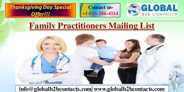 Family Practitioners Mailing List Contact us- +1-816-286-4114 info@globalb2bcontacts.com| www.globalb2bcontacts.com Thanks...