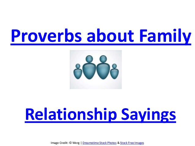 Image Credit: © Werg | Dreamstime Stock Photos & Stock Free ImagesProverbs about FamilyRelationship Sayings