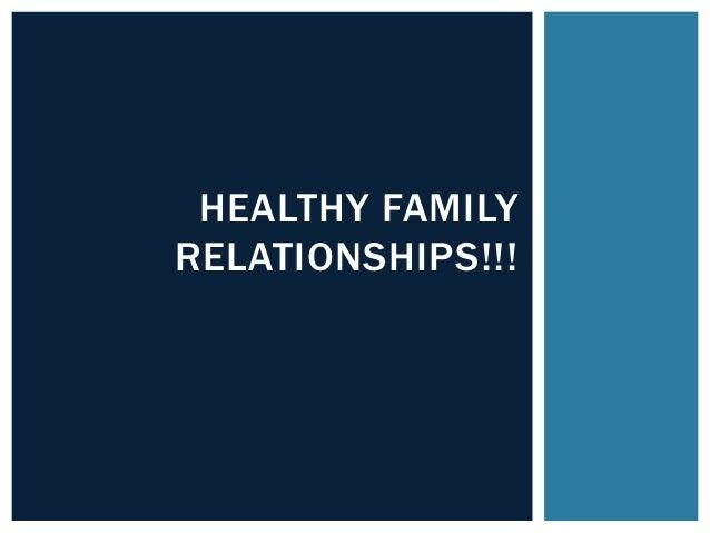 HEALTHY FAMILYRELATIONSHIPS!!!