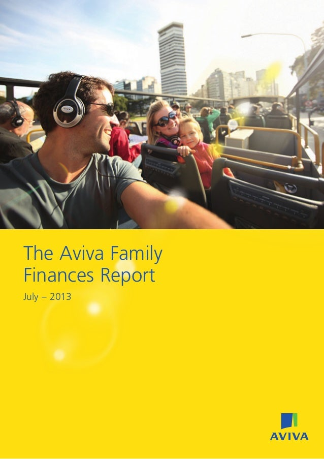 The Aviva Family Finances Report July – 2013