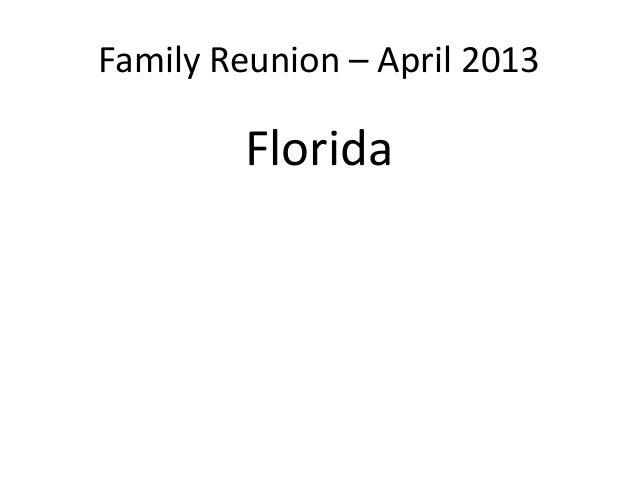 Family Reunion – April 2013Florida