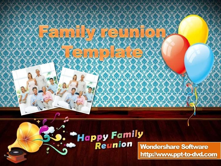 Family reunion  Template<br />Wondershare Software<br />http://www.ppt-to-dvd.com<br />