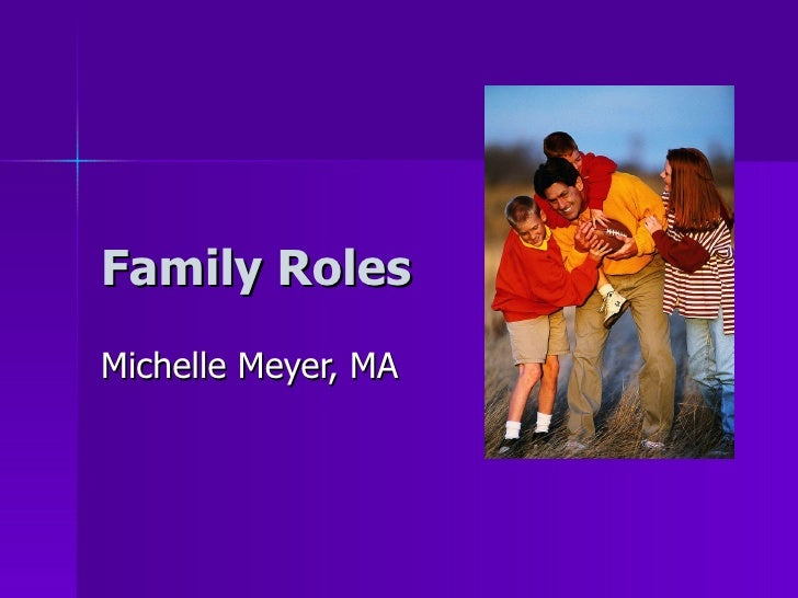 Family Roles Michelle Meyer, MA