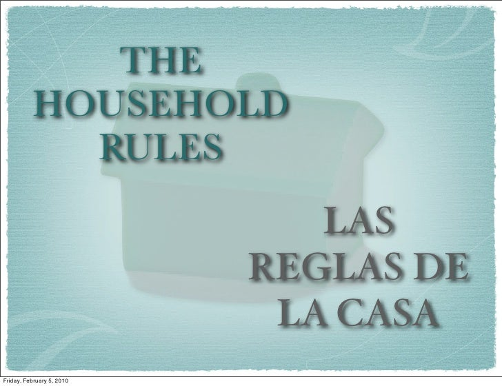 THE           HOUSEHOLD             RULES                               LAS                            REGLAS DE          ...