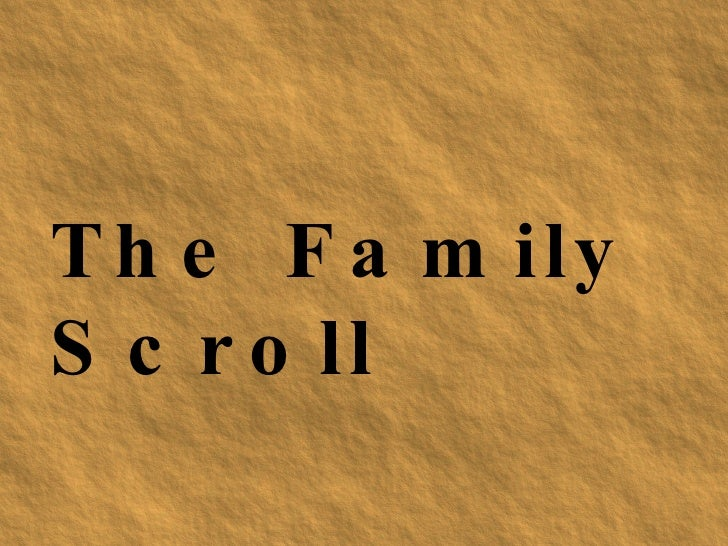 The Family Scroll