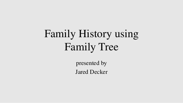 Family History using Family Tree presented by Jared Decker