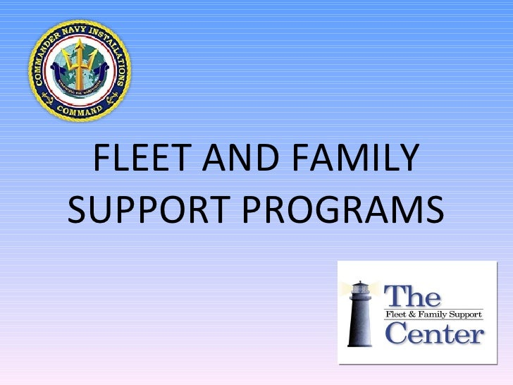 FLEET AND FAMILY SUPPORT PROGRAMS