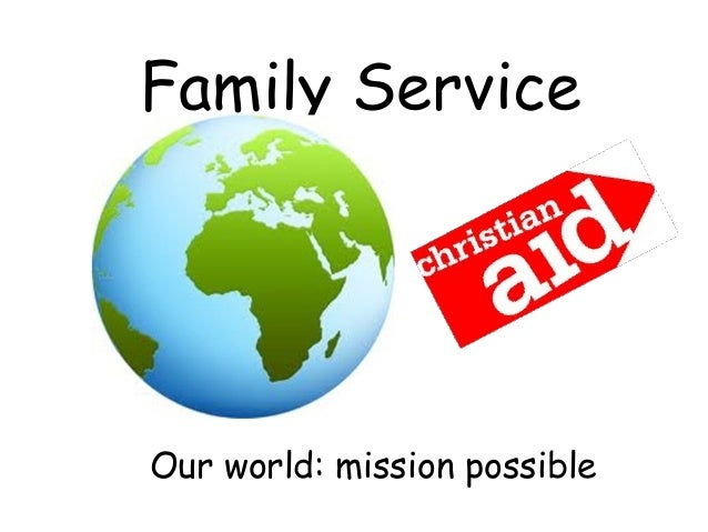 Family ServiceOur world: mission possible