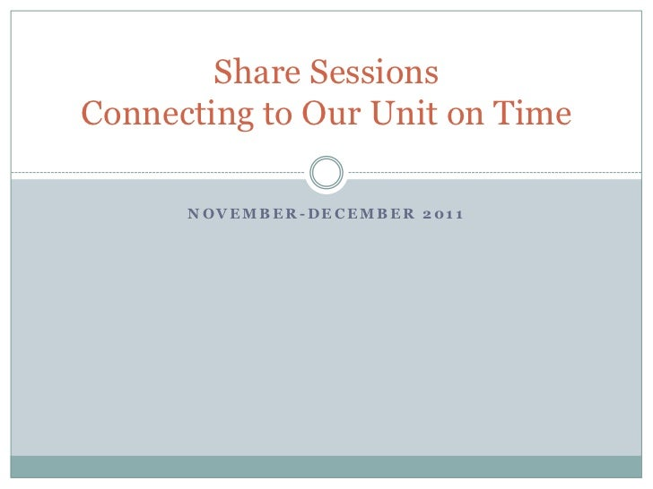 Share SessionsConnecting to Our Unit on Time      NOVEMBER-DECEMBER 2011