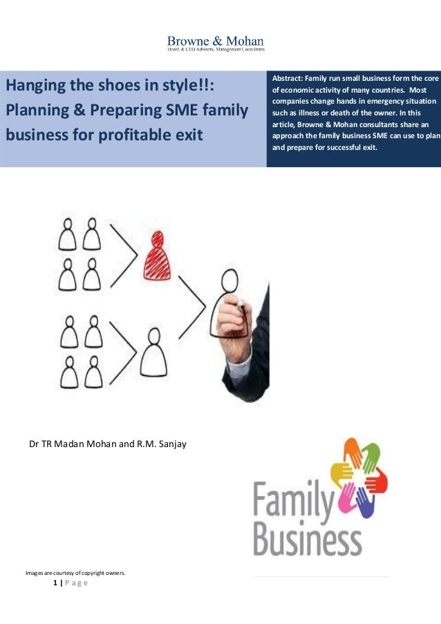 1   P a g e Hanging the shoes in style!!: Planning & Preparing SME family business for profitable exit Abstract: Family ru...