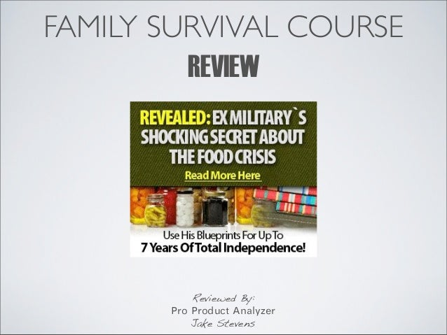 FAMILY SURVIVAL COURSE         REVIEW           Reviewed By:       Pro Product Analyzer           Jake Stevens