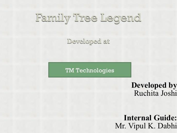 Developed by Ruchita Joshi Internal Guide: Mr. Vipul K. Dabhi TM Technologies