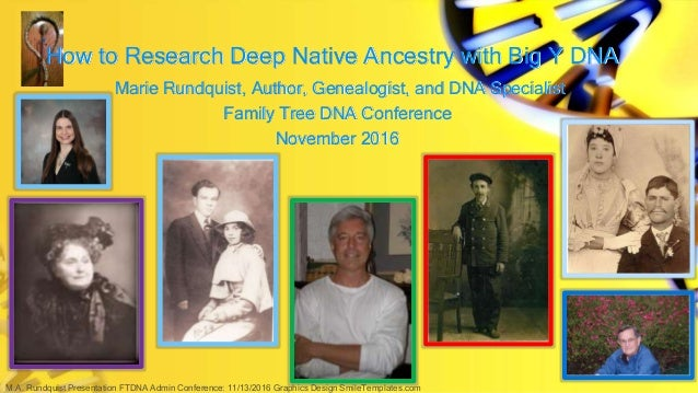 How to Research Deep Native Ancestry with Big Y DNA Marie Rundquist, Author, Genealogist, and DNA Specialist Family Tree D...