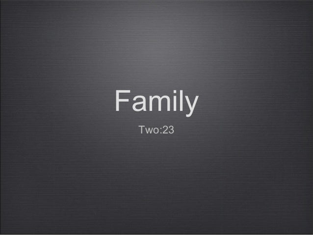 Family Two:23