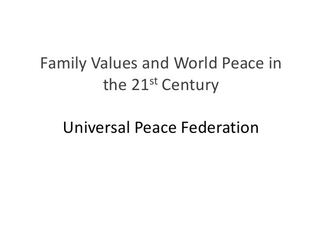 Family Values and World Peace in the 21st Century Universal Peace Federation